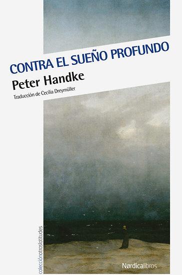 CONTRA EL SUEÑO PROFUNDO. HANDKE, PETER