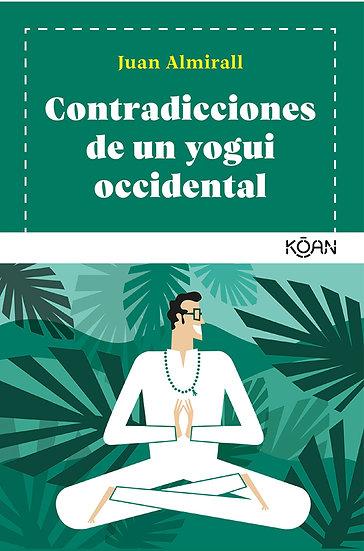 CONTRADICCIONES DE UN YOGUI OCCIDENTAL. ALMIRAL, JUAN