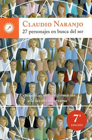27 PERSONAJES EN BUSCA DEL SER. NARANJO, CLAUDIO