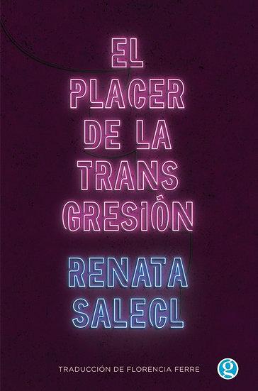 EL PLACER DE LA TRANSGRESIÓN. SALECL, RENATA