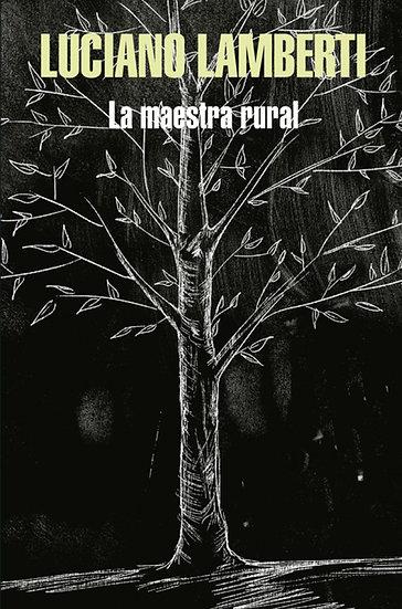 LA MAESTRA RURAL. LAMBERTI, LUCIANO