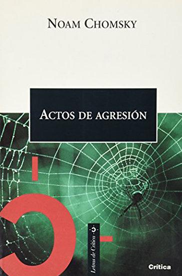 ACTOS DE AGRESIÓN. CHOMSKY, NOAM