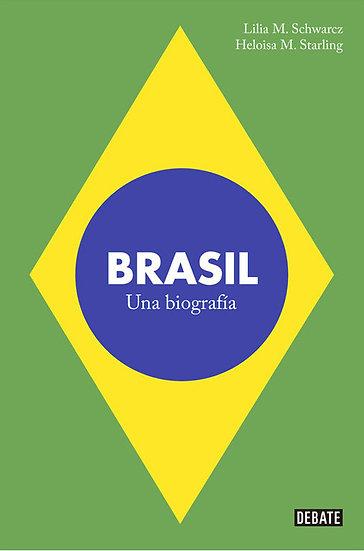 BRASIL: UNA BIOGRAFÍA. SCHWARCZ, L. - STARLING, H.