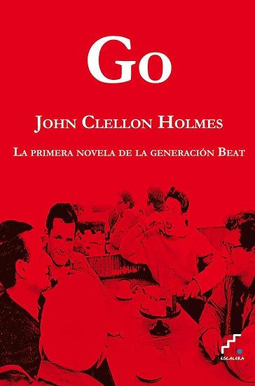 GO (LA PRIMERA NOVELA DE LA GENERACIÓN BEAT). CLELLON HOLMES, JOHN