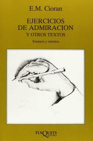 EJERCICIOS DE ADMIRACIÓN. CIORAN, E.M.