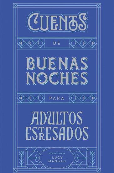 CUENTOS DE BUENAS NOCHES PARA ADULTOS ESTRESADOS. VV.AA.