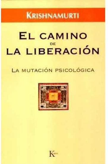 EL CAMINO DE LA LIBERACIÓN. KRISHNAMURTI, J.