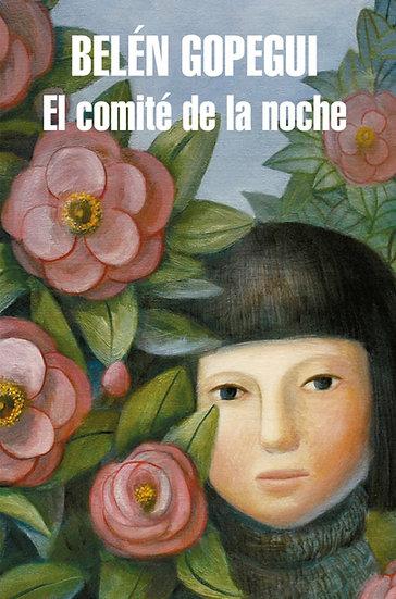EL COMITÉ DE LA NOCHE. GOPEGUI, BELÉN