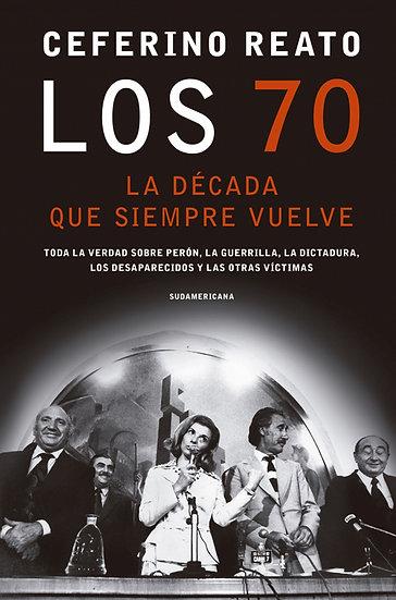 LOS 70, LA DÉCADA QUE SIEMPRE VUELVE. REATO, CEFERINO
