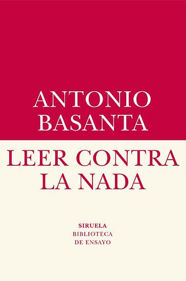LEER CONTRA LA NADA. BASANTA, ANTONIO