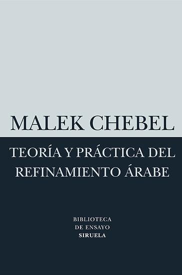 TEORÍA Y PRÁCTICA DEL REFINAMIENTO ÁRABE. CHEBEL, MALEK