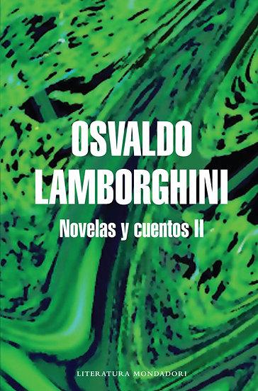 NOVELAS Y CUENTOS II. LAMBORGHINI, OSVALDO