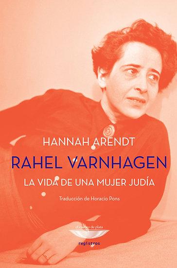 RAHEL VARNHAGEN: LA VIDA DE UNA MUJER JUDÍA. ARENDT, HANNAH