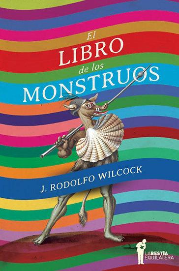 EL LIBRO DE LOS MONSTRUOS. WILCOCK, J. RODOLFO