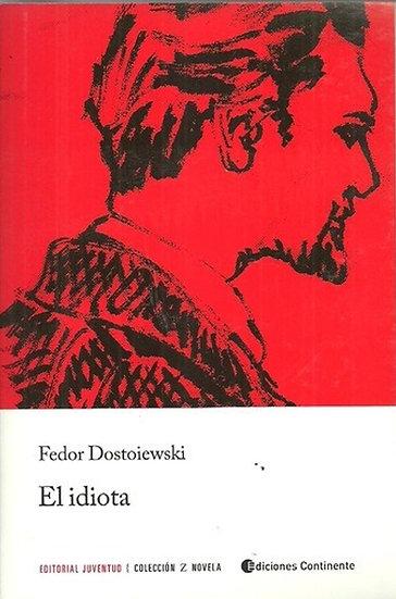 EL IDIOTA. DOSTOIEWSKI, FIODOR