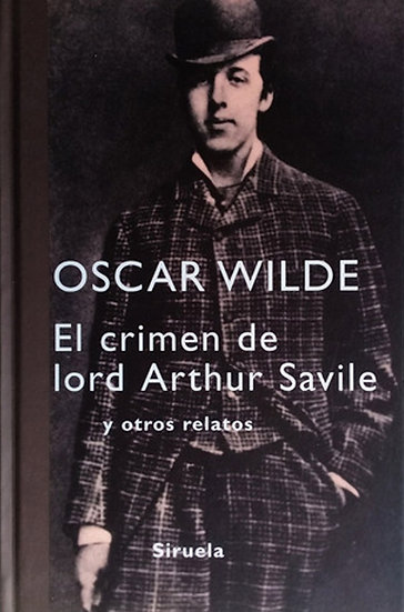 EL CRIMEN DE LORD ARTHUR SAVILE. WILDE, OSCAR