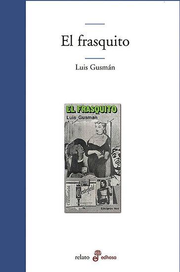 EL FRASQUITO. GUSMÁN, LUIS