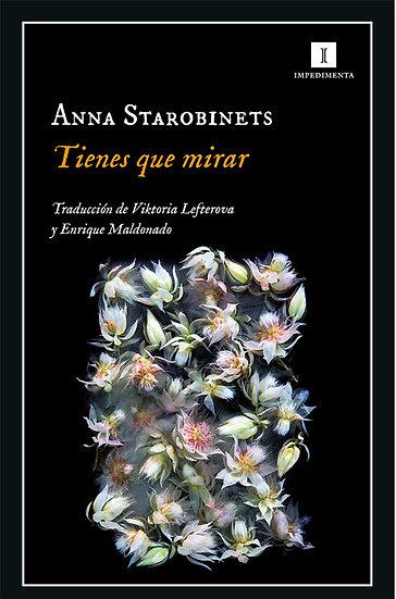 TIENES QUE MIRAR. STAROBINETS, ANNA
