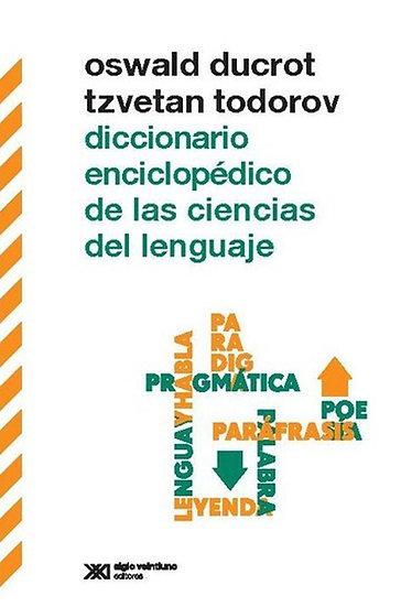 DICCIONARIO ENCICLOPÉDICO DE LAS CIENCIAS DEL LENGUAJE. TODOROV, T.