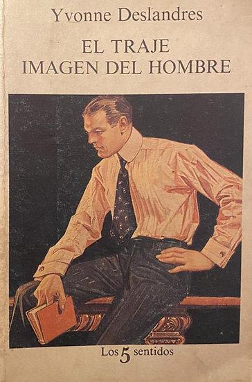 EL TRAJE IMAGEN DEL HOMBRE. DESLANDRES, YVONNE