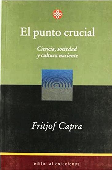 EL PUNTO CRUCIAL. CAPRA, FRITJOF