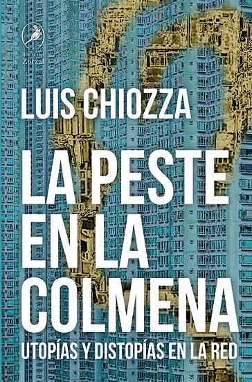 LA PESTE EN LA COLMENA. CHIOZZA, LUIS