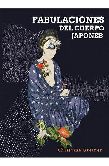 FABULACIONES DEL CUERPO JAPONÉS. GREINER, CHRISTINE