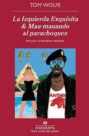 LA IZQUIERDA EXQUISITA & MAU-MAUANDO AL PARACHOQUES. WOLFE, TOM