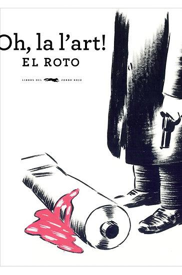 OH, LA L´ART. EL ROTO