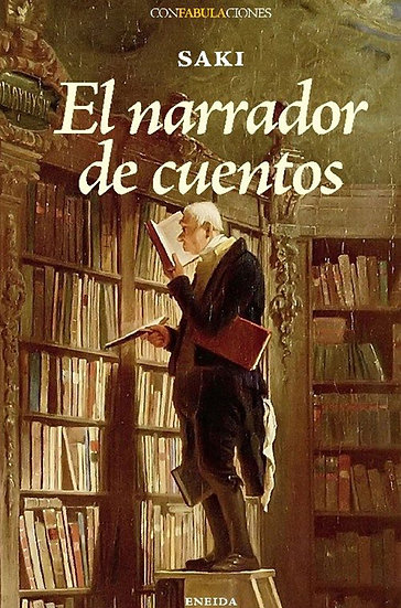 EL NARRADOR DE CUENTOS. SAKI