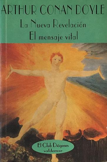 LA NUEVA REVELACIÓN / EL MENSAJE VITAL. CONAN DOYLE, ARTHUR
