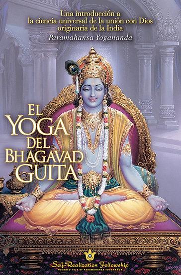 EL YOGA DE BHAGAVAD GUITA. YOGANANDA, PARAMAHANSA