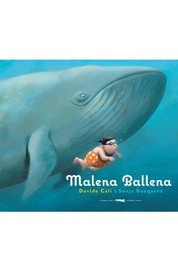 MALENA BALLENA. CALI, DAVIDE - BOUGAEVA, SONJA