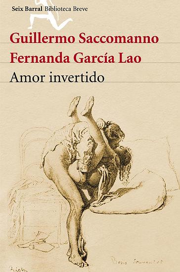 AMOR INVERTIDO. SACCOMANNO, G. - GARCÍA LAO, F.