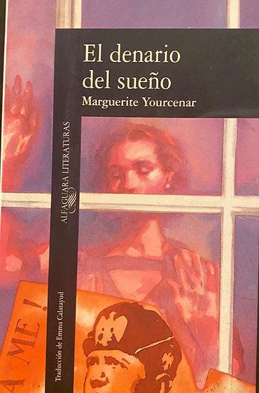 EL DENARIO DEL SUEÑO. YOURCENAR, MARGUERITE