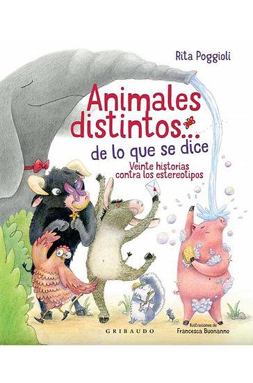 ANIMALES DISTINTOS... DE LO QUE SE DICE. POGGIOLI, RITA