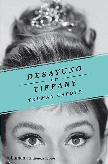 DESAYUNO EN TIFFANY. CAPOTE, TRUMAN