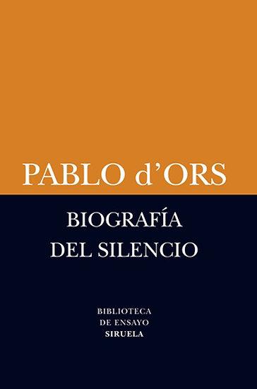 BIOGRAFÍA DEL SILENCIO. D´ORS, PABLO