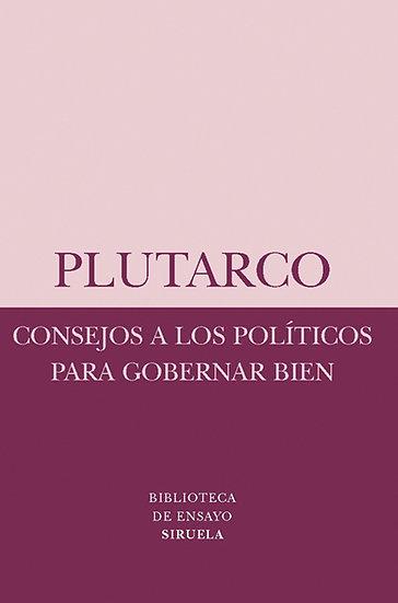 CONSEJOS A LOS POLÍTICOS PARA GOBERNAR BIEN. PLUTARCO