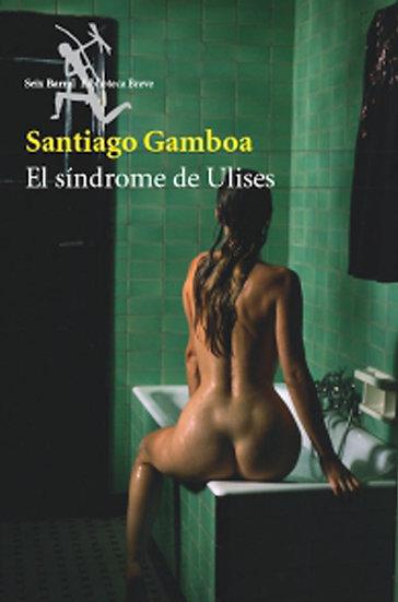 EL SÍNDROME DE ULISES. GAMBOA, SANTIAGO