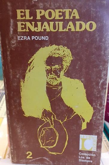 EL POETA ENJAULADO. POUND, EZRA