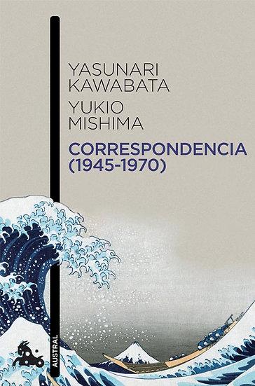 CORRESPONDENCIA (1945-1970). KAWABATA, Y. - MISHIMA, Y.