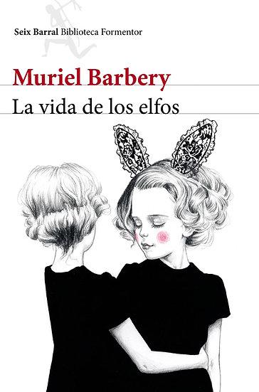 LA VIDA DE LOS ELFOS. BARBERY, MURIEL