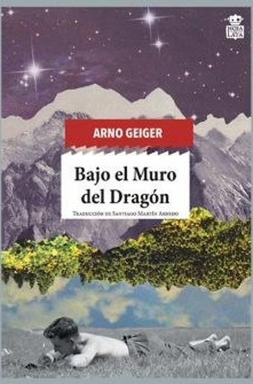 BAJO EL MURO DEL DRAGÓN. GEIGER, ARNO
