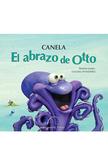 EL ABRAZO DE OTTO. CANELA
