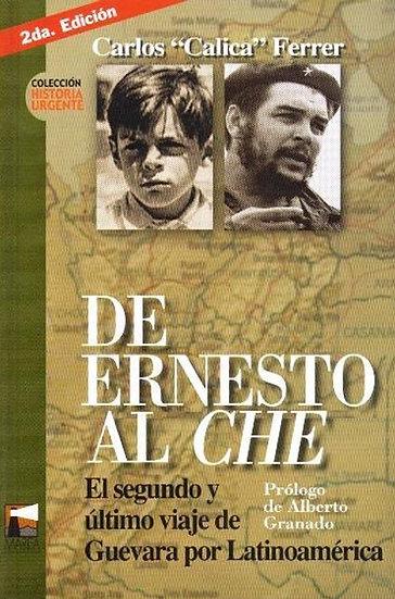 DE ERNESTO AL CHE. FERRER, CARLOS CALICA