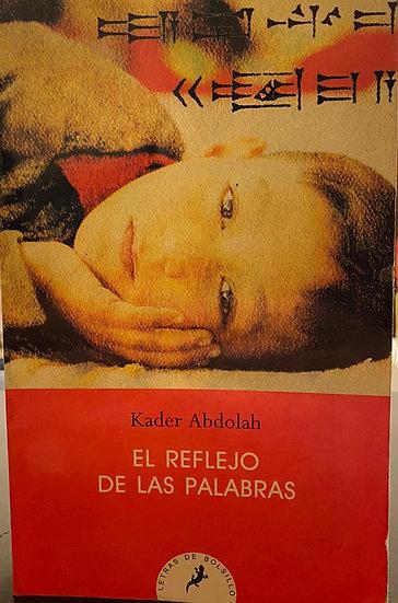 EL REFLEJO DE LAS PALABRAS. ABDOLAH, KADER