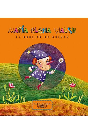 EL BRUJITO DE GULUBÚ. WALSH, MARÍA ELENA