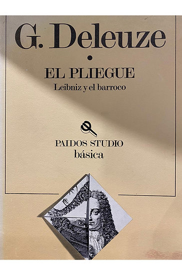 EL PLIEGUE: LEIBNIZ Y EL BARROCO. DELEUZE, G.