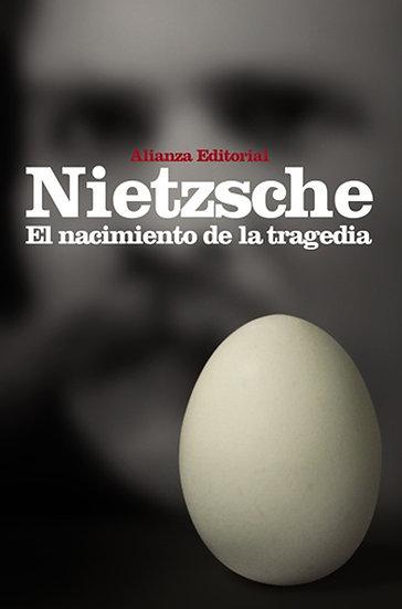 EL NACIMIENTO DE LA TRAGEDIA. NIETZSCHE, FRIEDRICH